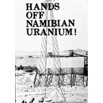 nam25. 'Hands off Namibian Uranium!'