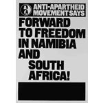 po067.Anti-Apartheid Movement Says: Forward to Freedom in South Africa and Namibia!